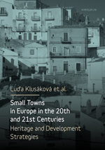 Small Towns in Europe in the 20th and 21st Centuries.