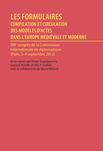 Les formulaires, actes du XIII congres international diplomatique (Paris, 2012)