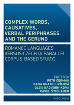 Complex Words, Causatives, Verbal Periphrases and the Gerund: Romance Languages versus Czech