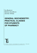 General Biochemistry - Practical Classes for Students of Pharmacy